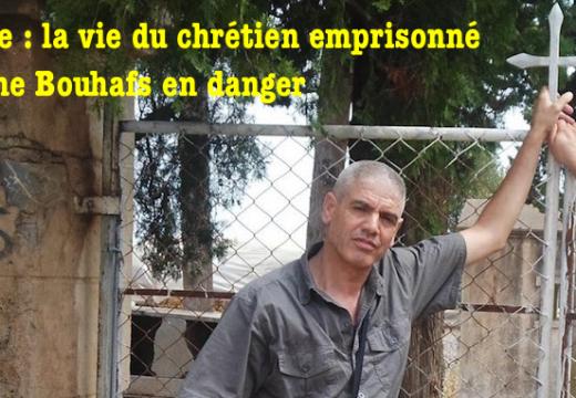 Algérie : la vie du chrétien Slimane Bouhafs menacée