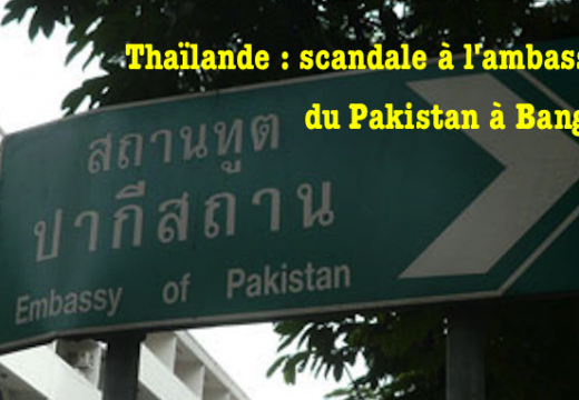 Thaïlande : un scandale à l'ambassade du Pakistan