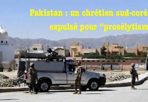 """Pakistan : chrétien sud-coréen expulsé pour """"prosélytisme"""""""