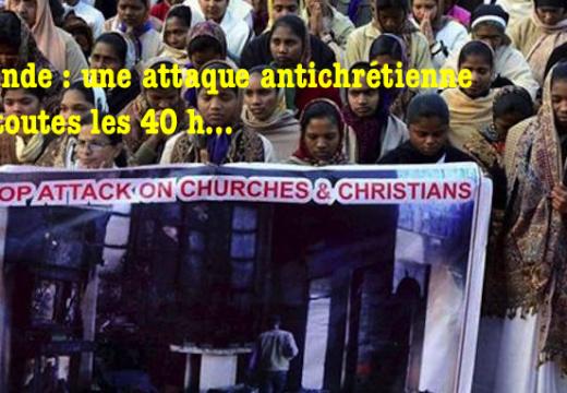Inde : une attaque antichrétienne toutes les 40 h…