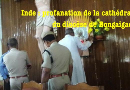 Inde : la cathédrale de Bongaigaon profanée