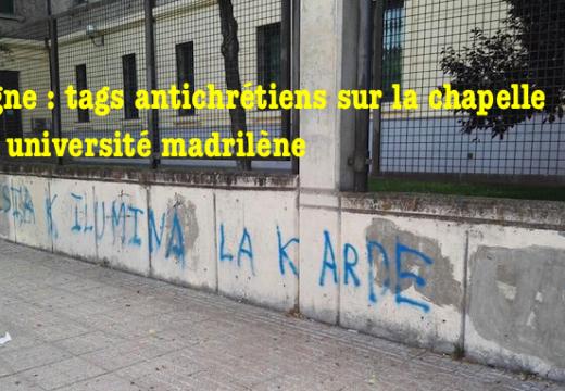 Espagne : tags antichrétiens sur la chapelle d'une université madrilène