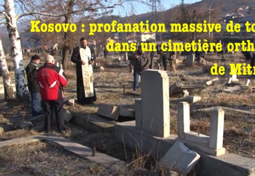 Kosovo-et-Métochie : cimetière orthodoxe profané à Mitrovica