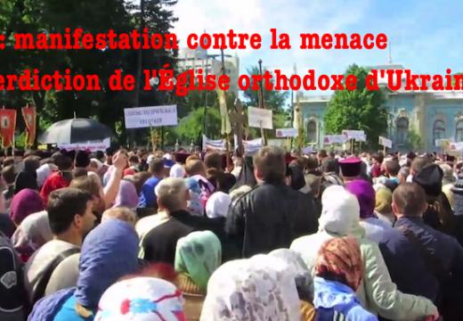 Kiev : manifestation d'orthodoxes pour défendre l'existence de leur Église