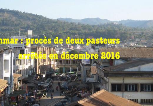 Myanmar : des nouvelles des deux pasteurs enlevés en décembre dernier