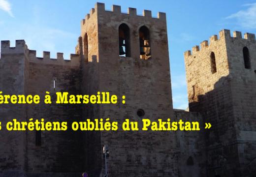 Conférence à Marseille : « Les chrétiens oubliés du Pakistan »