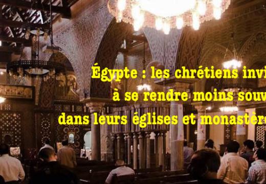 Égypte : les chrétiens invités à réduire leurs visites aux églises…