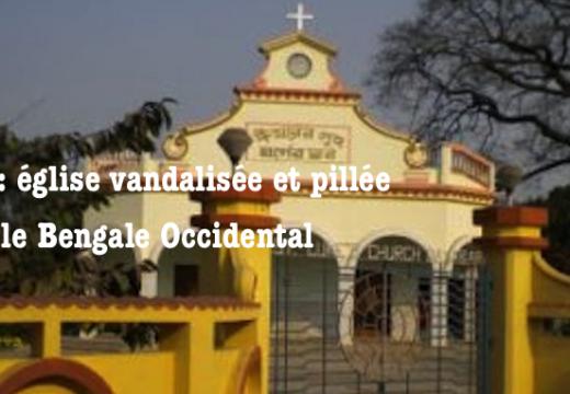 Inde : église vandalisée et pillée dans le Bengale Occidental