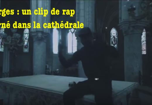 Bourges : clip de rap tourné dans la cathédrale