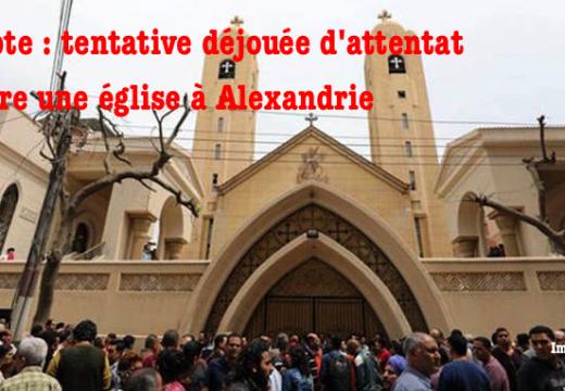Égypte : tentative d'attaque déjouée dans une église d'Alexandrie