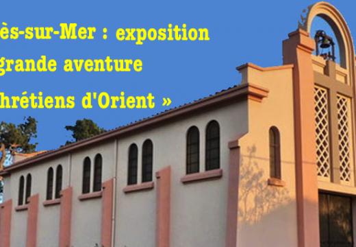 Argelès-Plage : exposition « La grande aventure des chrétiens d'Orient »