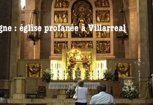 Espagne : église profanée à Villarreal