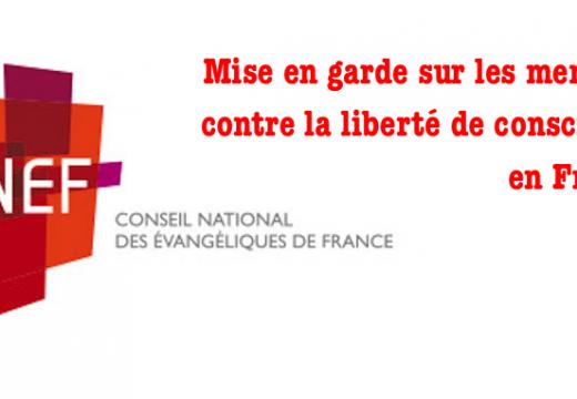 Le CNEF met en garde sur les menaces contre la liberté de conscience en France