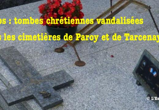 Doubs : tombes chrétiennes vandalisées à Paroy et Tarcenay