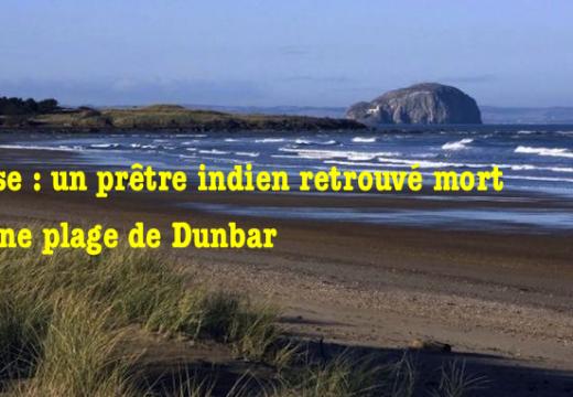 Écosse : un prêtre indien retrouvé mort sur une plage de Dunbar