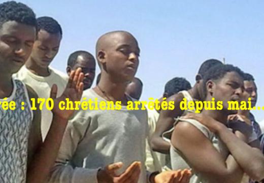 Érythrée : 170 chrétiens arrêtés depuis le mois de mai