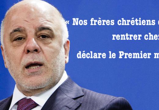 Premier ministre irakien : « Nos frères chrétiens doivent rentrer chez eux »