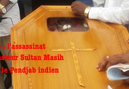 Vidéo : l'assassinat du pasteur Sultan Masih en Inde