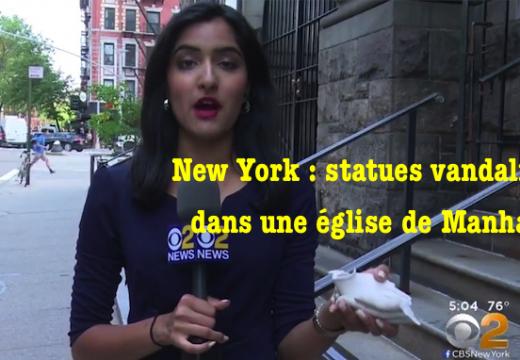 New York : vandalisme contre des statues d'une église de Manhattan