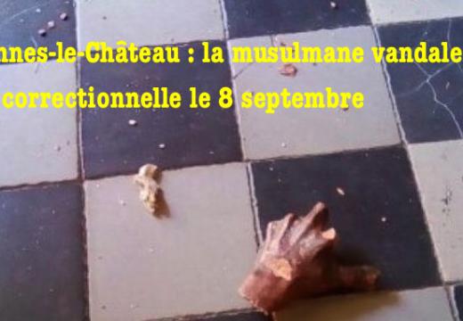 Rennes-le-Château : la vandale musulmane sera bien jugée le 8 septembre