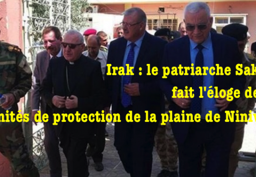 Irak : le patriarche Sako fait l'éloge des UPN