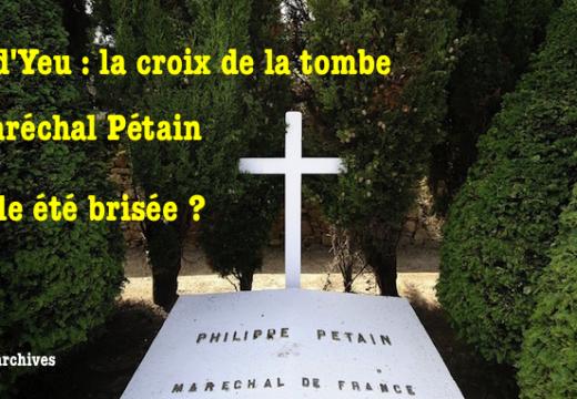 L'Île-d'Yeu : la croix de la tombe du maréchal Pétain a-t-elle été brisée ?