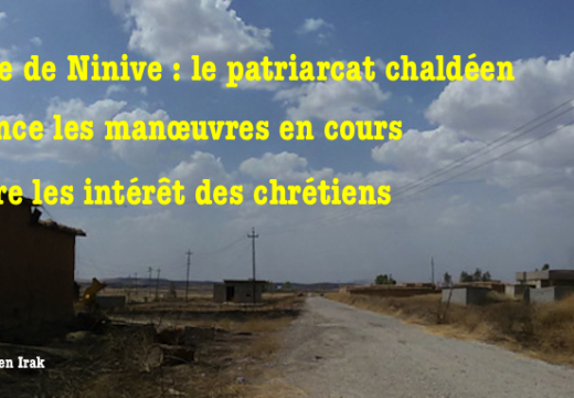 Irak : le patriarcat chaldéen dénonce vigoureusement les manœuvres en cours dans la plaine de Ninive
