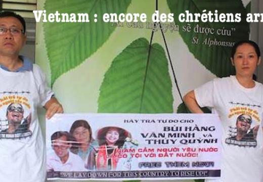 Vietnam : encore des chrétiens arrêtés !