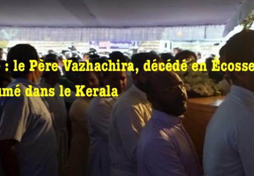 Inde : le Père Vazhachira inhumé dans le Kerala