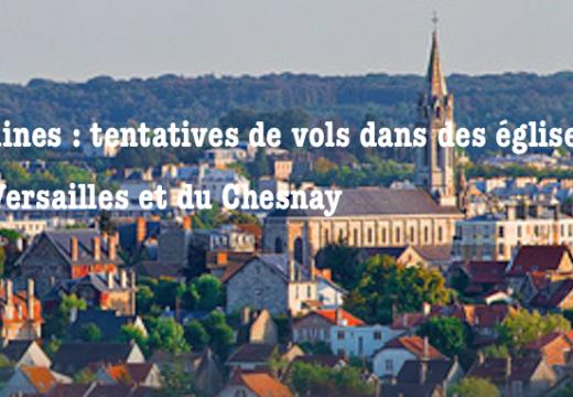 Yvelines : tentatives de vols dans des églises de Versailles et du Chesnay