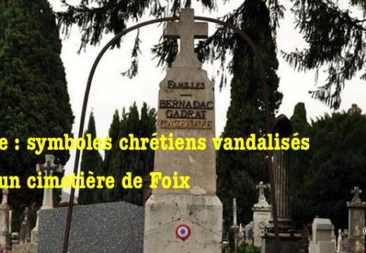 Foix : symboles chrétiens vandalisés dans un cimetière