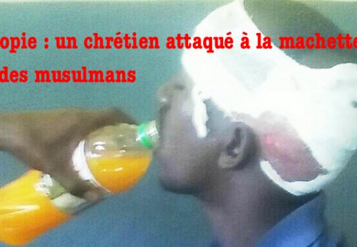 Éthiopie : un chrétien attaqué chez lui à la machette par des musulmans