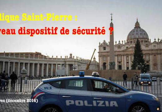 Basilique Saint-Pierre : nouvelles mesures de sécurité ?