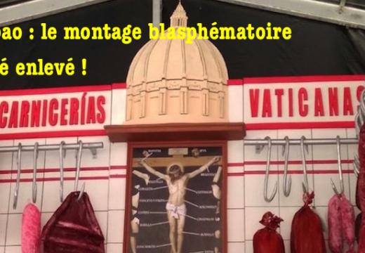 Bilbao : le montage blasphématoire a été retiré !