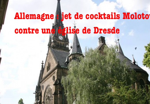 Allemagne : cocktails Molotov contre une église à Dresde