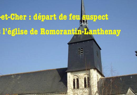 Loir-et-Cher : départ de feu suspect dans l'église de Romorantin-Lanthenay