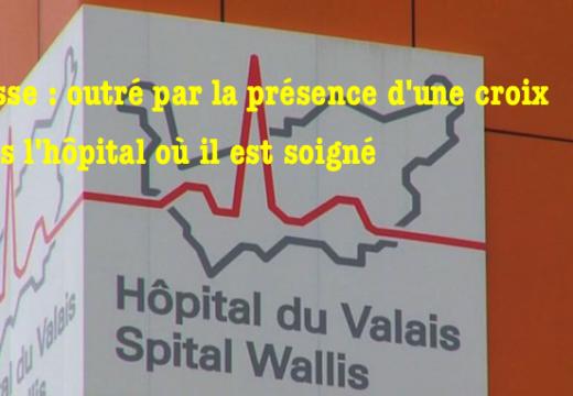 Suisse : outré par la présence d'une croix dans l'hôpital où il est soigné