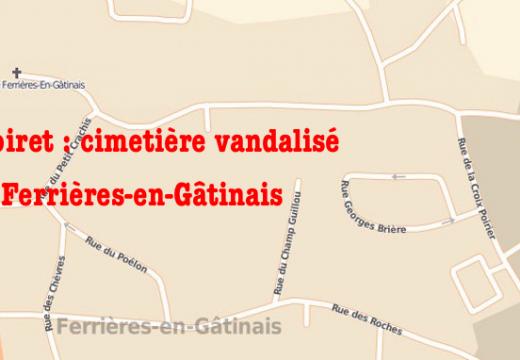 Ferrières-en-Gâtinais : cimetière municipal vandalisé