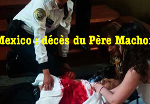 Mexico : le Père José Miguel Machorro est décédé…