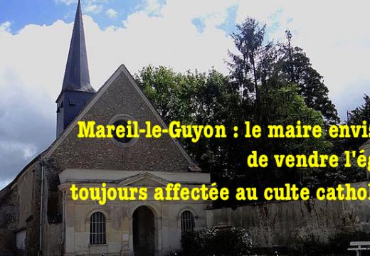 Mareil-le-Guyon : le maire envisage de vendre l'église affectée au culte catholique