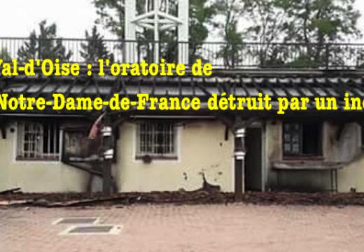 Val-d'Oise : l'oratoire de Notre-Dame-de-France détruit par un incendie