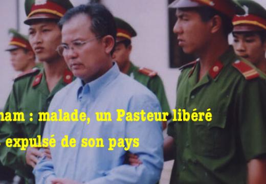 Vietnam : un Pasteur malade libéré de prison mais expulsé du pays