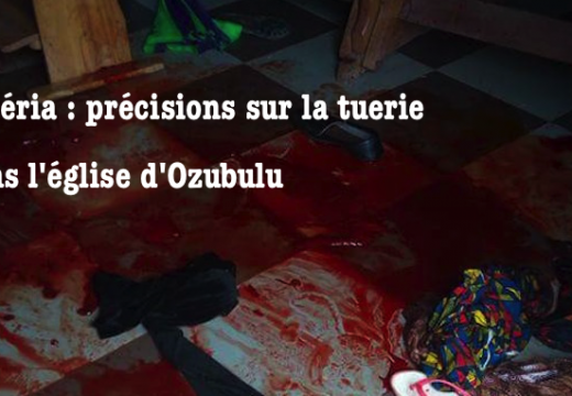 Nigéria : précisions sur le massacre dans l'église d'Ozubulu