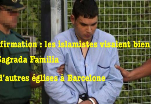 La Sagrada Familia de Barcelone était bien la cible des islamistes