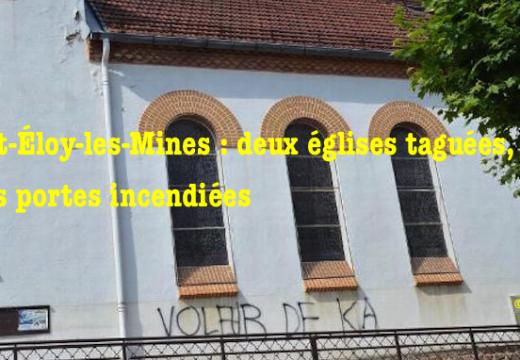 Saint-Éloy-les-Mines : deux églises taguées, leurs portes incendiées