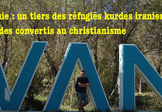 Turquie : près de 500 Kurdes réfugiés d'Iran sont des convertis chrétiens