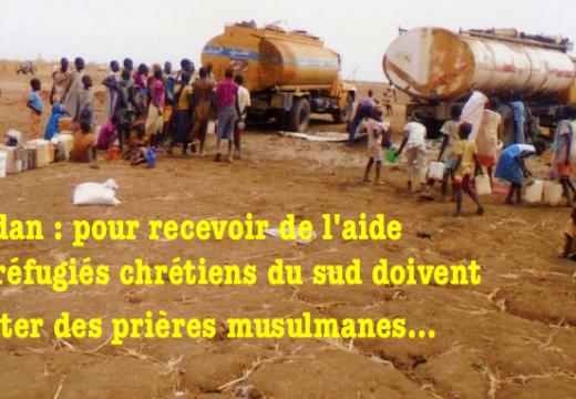 Soudan : les réfugiés chrétiens doivent réciter des prières musulmanes s'ils veulent recevoir de la nourriture