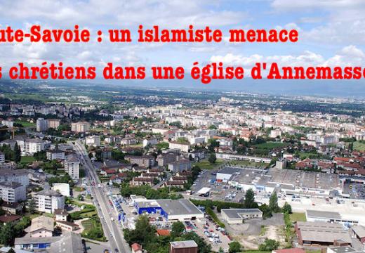 Annemasse : menaces proférées par un islamiste dans une église