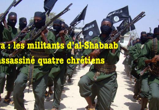 Kenya : quatre chrétiens assassinés et décapités par al-Shabaab