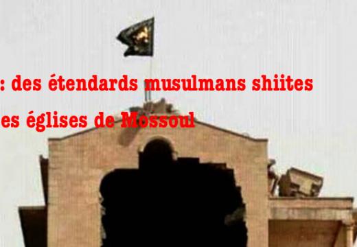 Irak : des étendards shiites sur les églises de Mossoul
